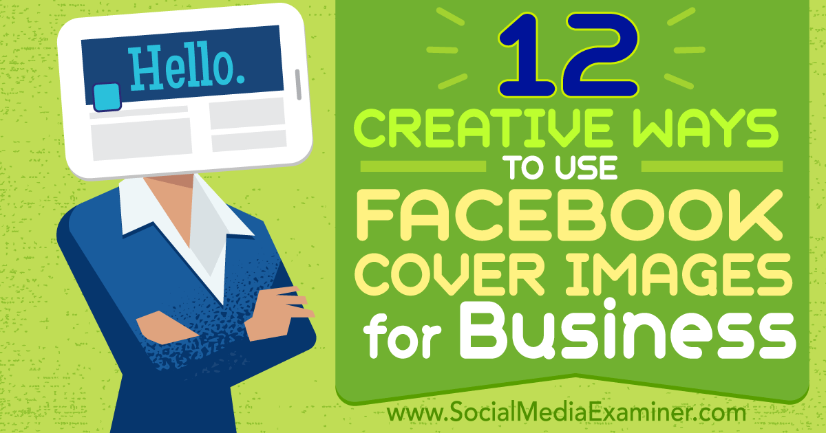 12 creative ways to use facebook cover images for business for Home design ideas facebook