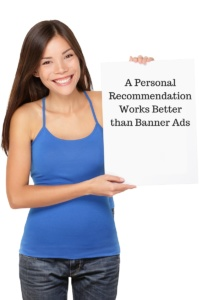 A Personal Recommendation Works Better than Banner Ads