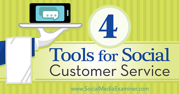 4 Tools for Social Customer Service