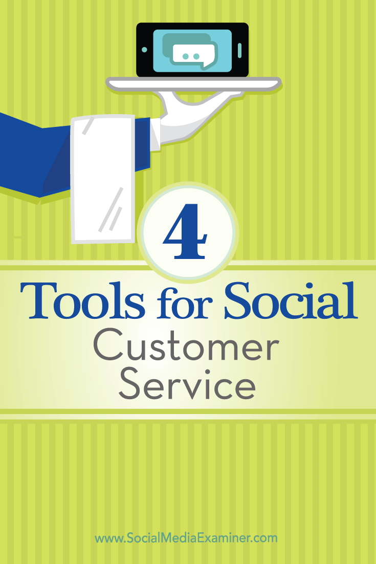 Tips on four tools you can use to manage your social customer service.