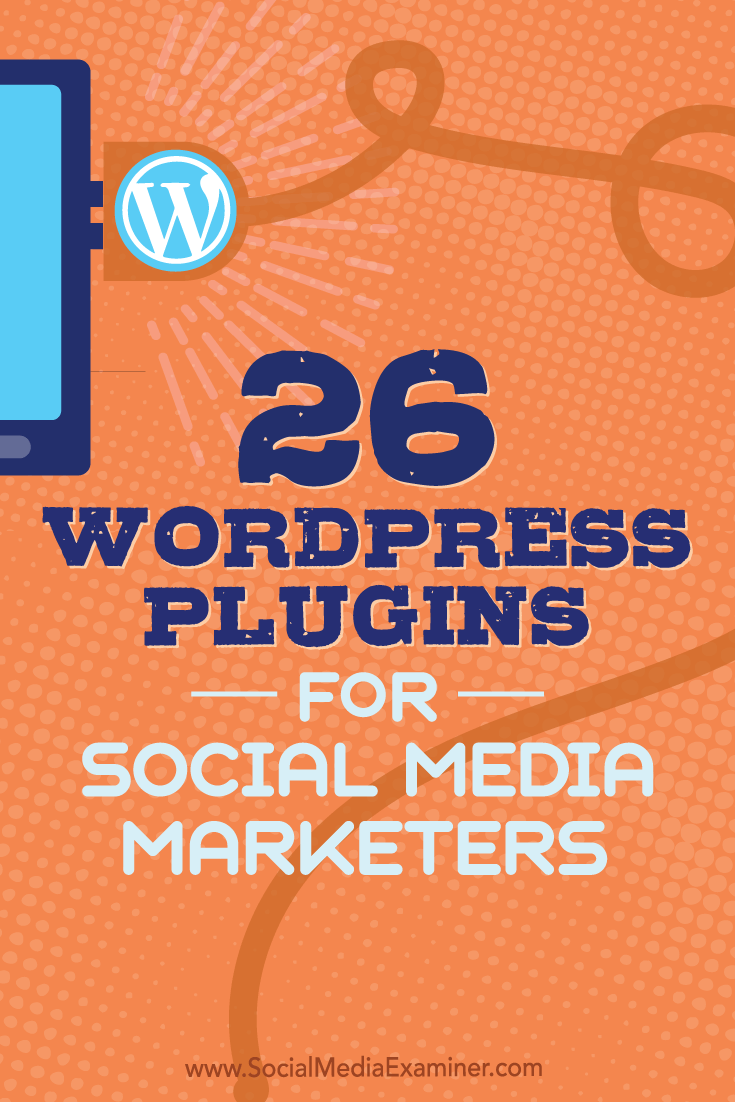 Tips on 26 WordPress plugins social media marketers can use to improve your blog.