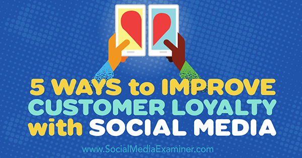 use social to nurture customer relationships