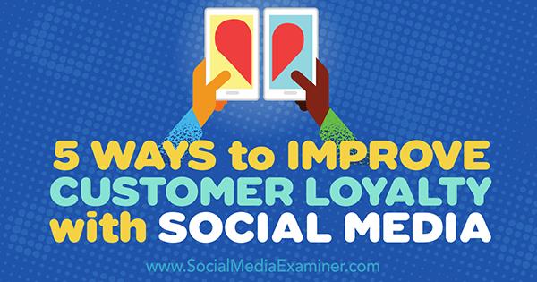 use social to nurture customer relationships