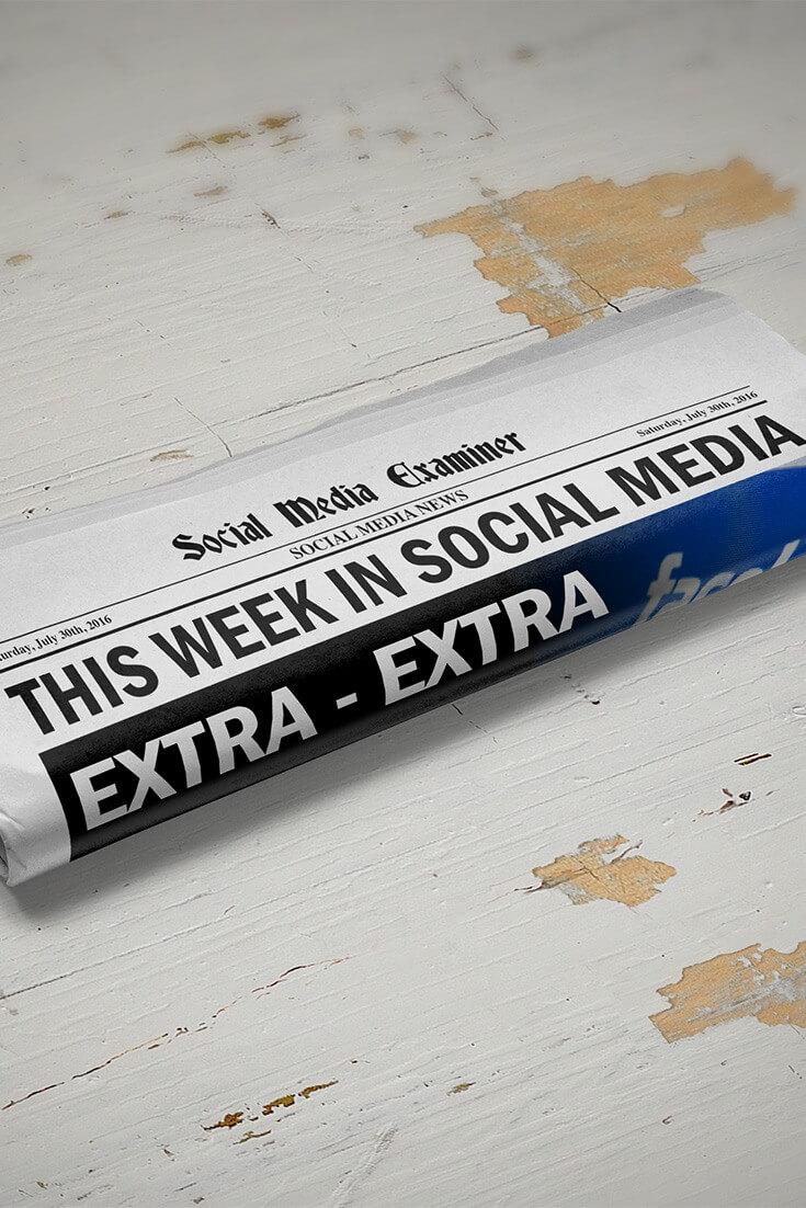 Reddit Lets Brands Promote User Posts and other social media news for July 30, 2016.