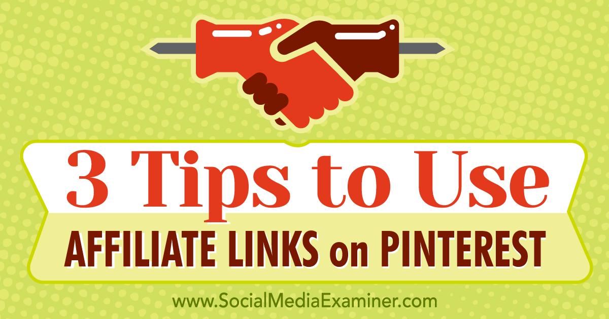 06d60c4bd5699 3 Tips to Use Affiliate Links on Pinterest : Social Media Examiner