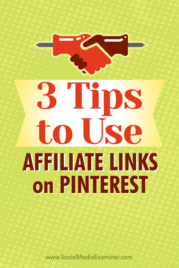 Tips on three ways to use to affiliate links on Pinterest.