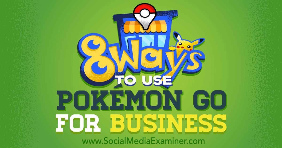 8 Ways to Use Pokémon Go for Business