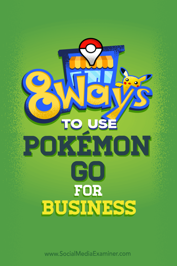 Tips on eight ways you can boost your business's social media with Pokémon Go.