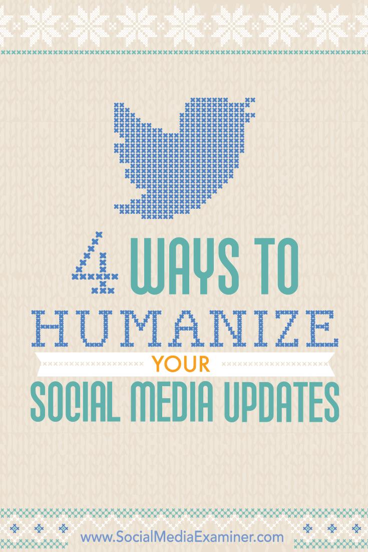 Tipps zu vier Möglichkeiten zur Humanisierung Ihres Social-Media-Engagements.