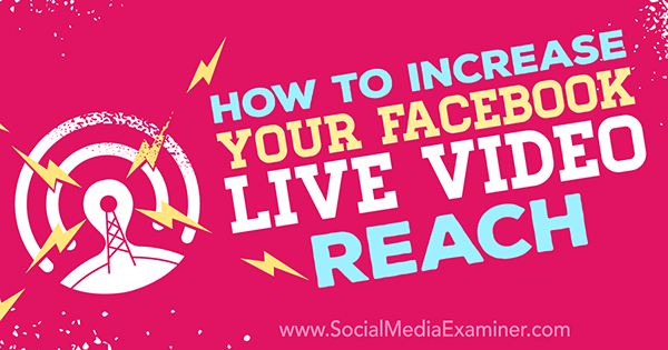 How to Increase Your Facebook Live Video Reach