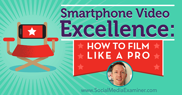 podcast 205 justin brown smartphone video excellence