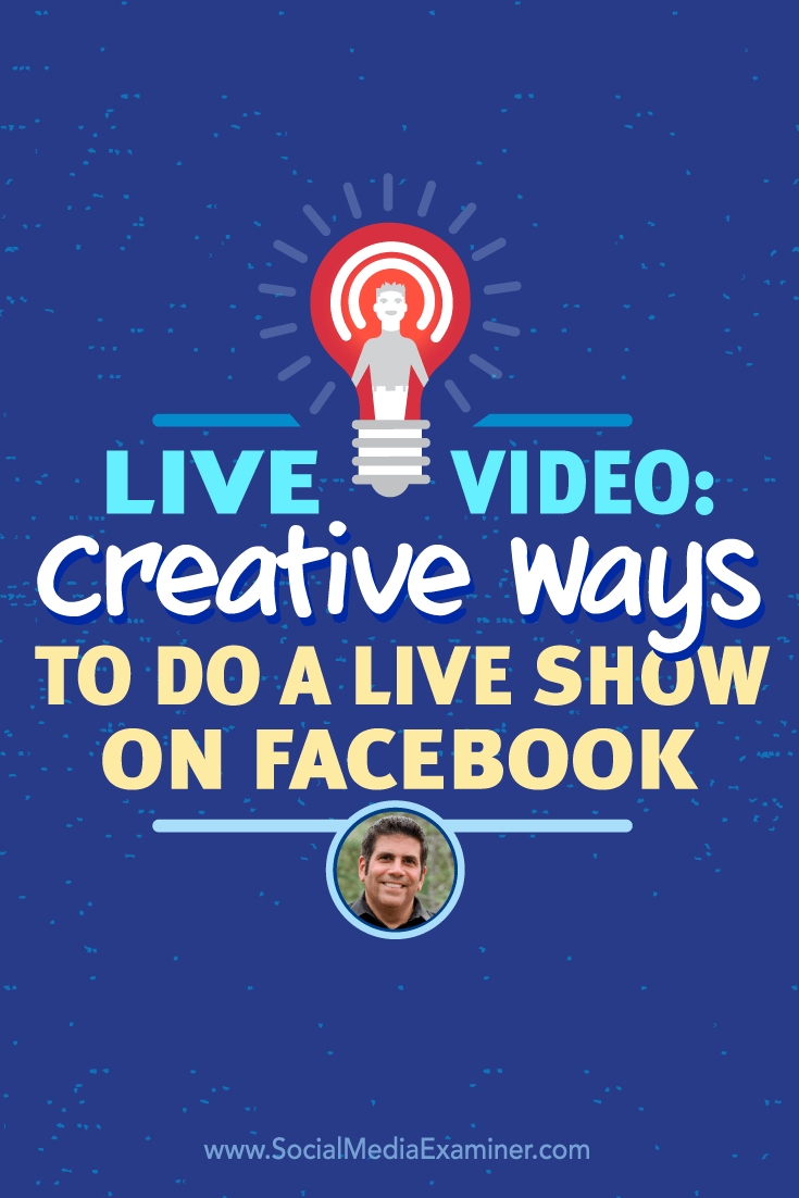 Lou Mongello talks with Michael Stelzner about Facebook Live video and how you can get creative.