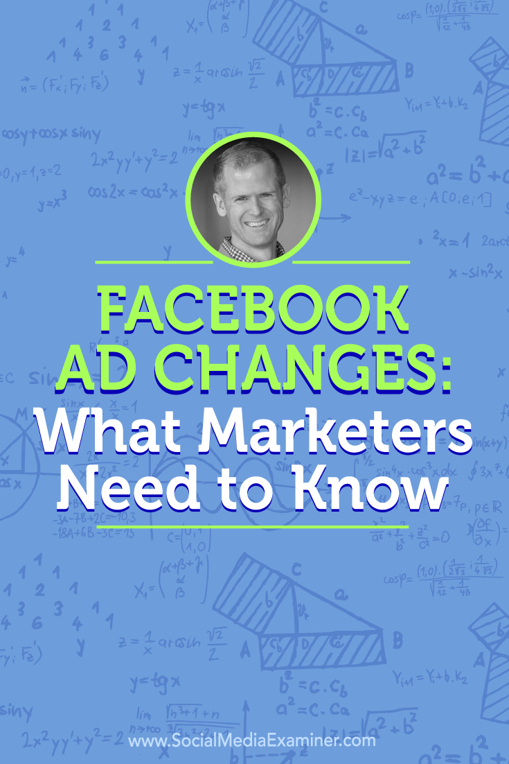 Jon Loomer talks with Michael Stelzner about Facebook Ads and how you can take advantage of the new changes.