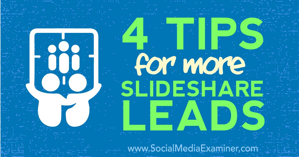 4 Tips for More SlideShare Leads : Social Media Examiner
