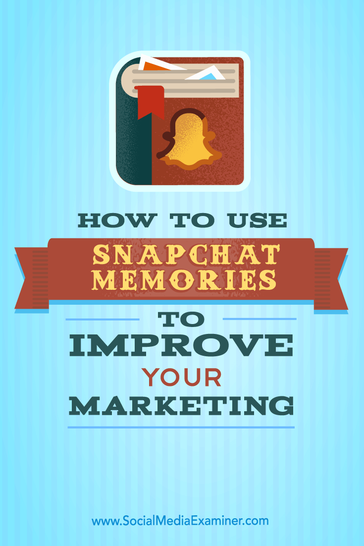 Tips on how you can publish more Snapchat content with Shapchat Memories.