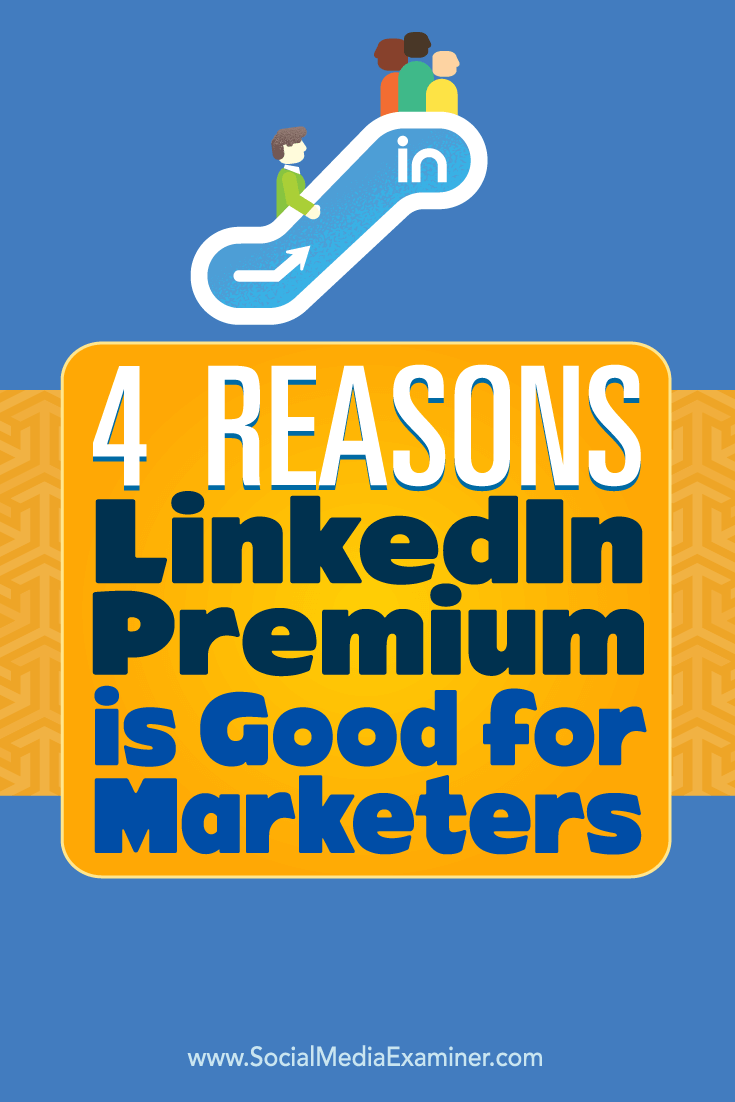 Tips on four ways you can improve your marketing with LinkedIn Premium.