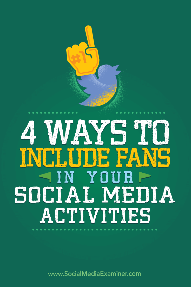 Tips on four creative ways you can include fans and followers in your social media activities.