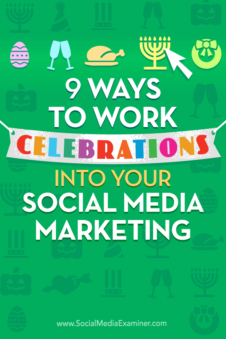 Tips on nine ways to include celebrations in your social media marketing calendar.
