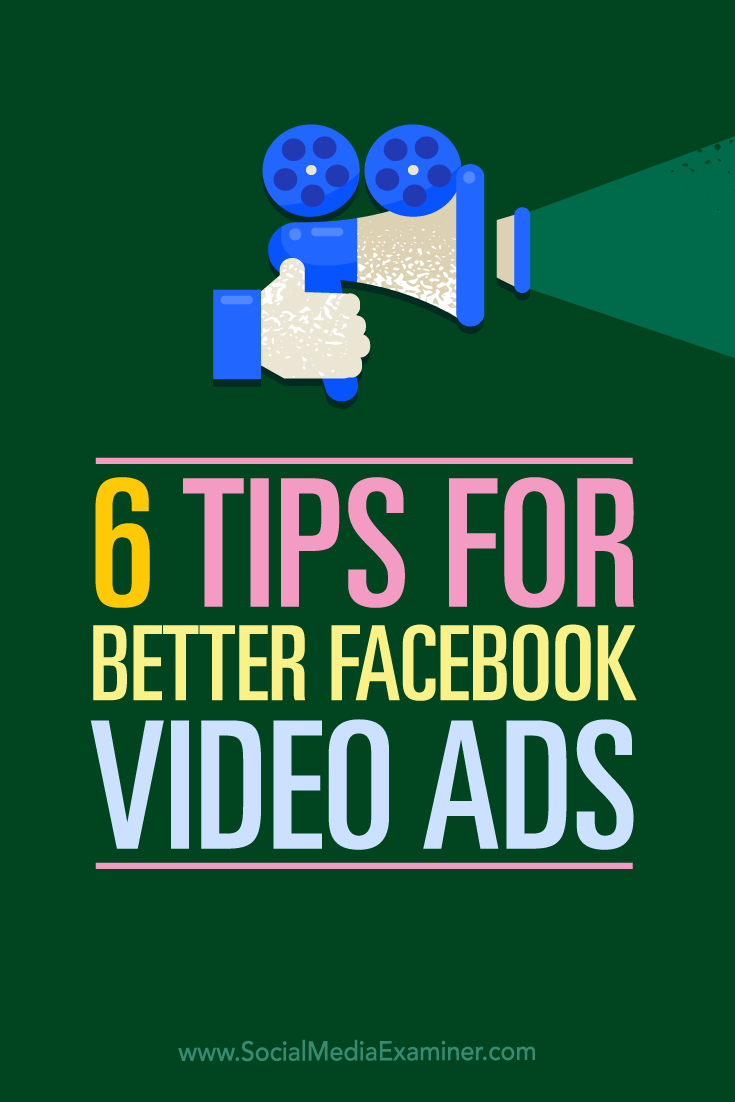 Tips on six ways you can use video in your Facebook ads.
