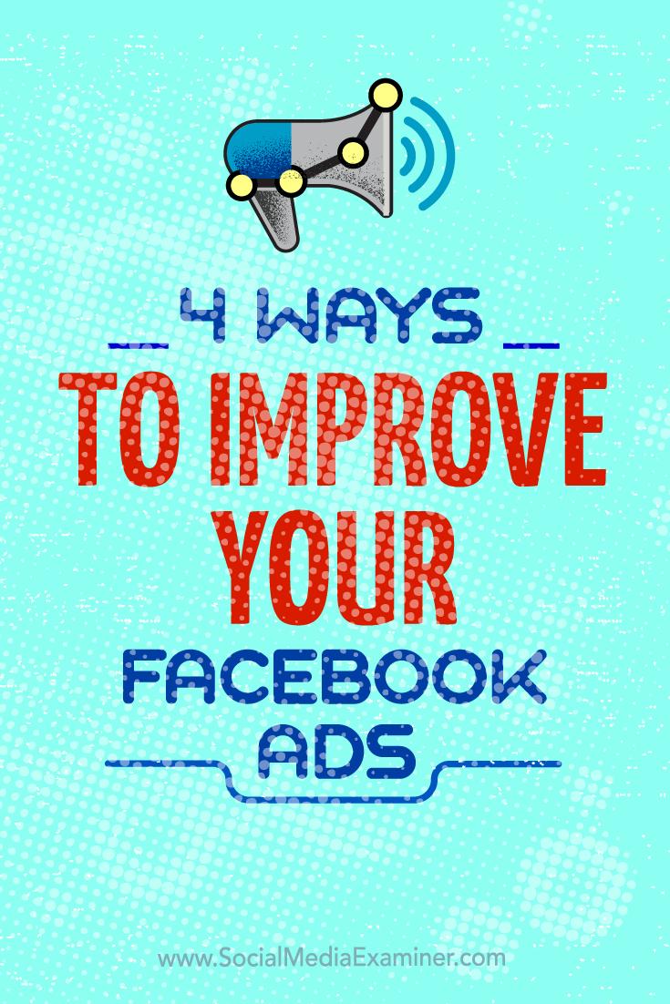 Tipps zu vier Möglichkeiten, wie Sie Ihre Facebook-Werbekampagnen verbessern können.