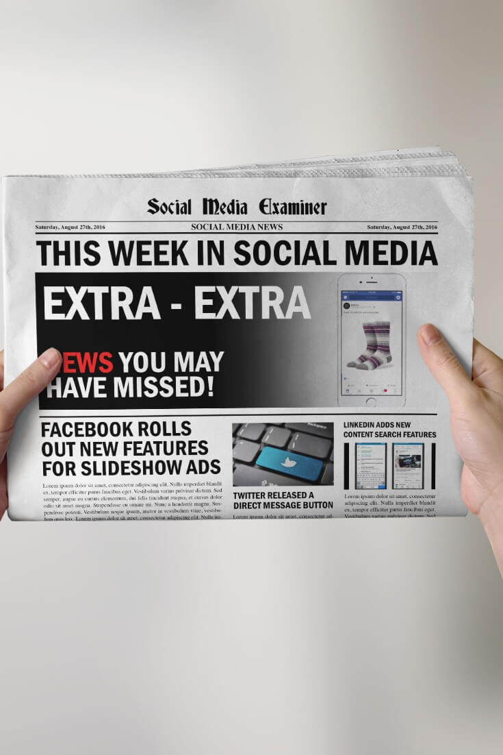 Facebook Slideshow Ad Enhancements and other social media news for August 27, 2016.