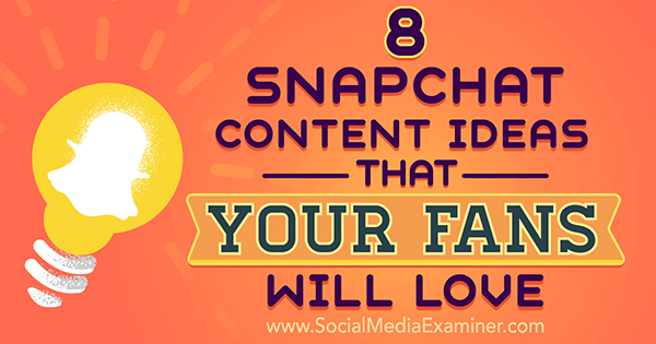 create great snapchat content