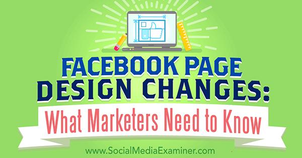 Bereiten Sie sich auf Änderungen des Facebook-Seitenlayouts vor