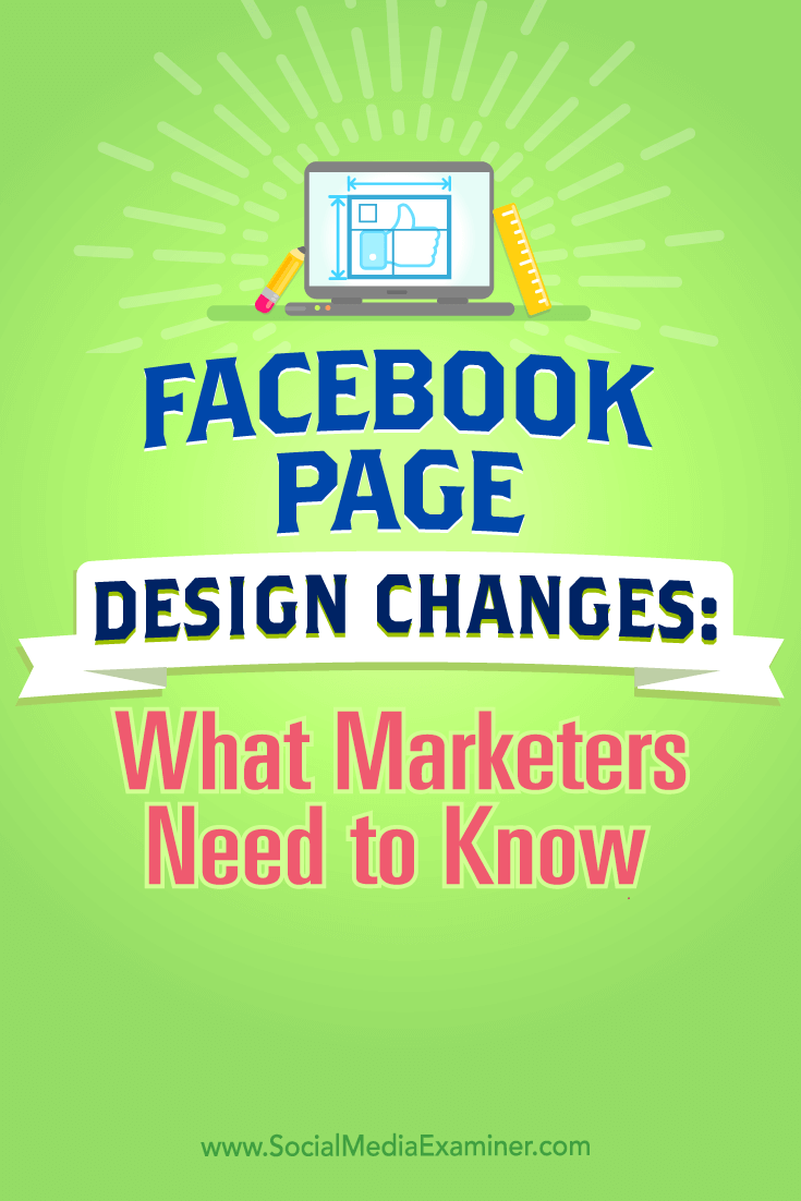 Tips on Facebook Page design changes and what marketers need to know.