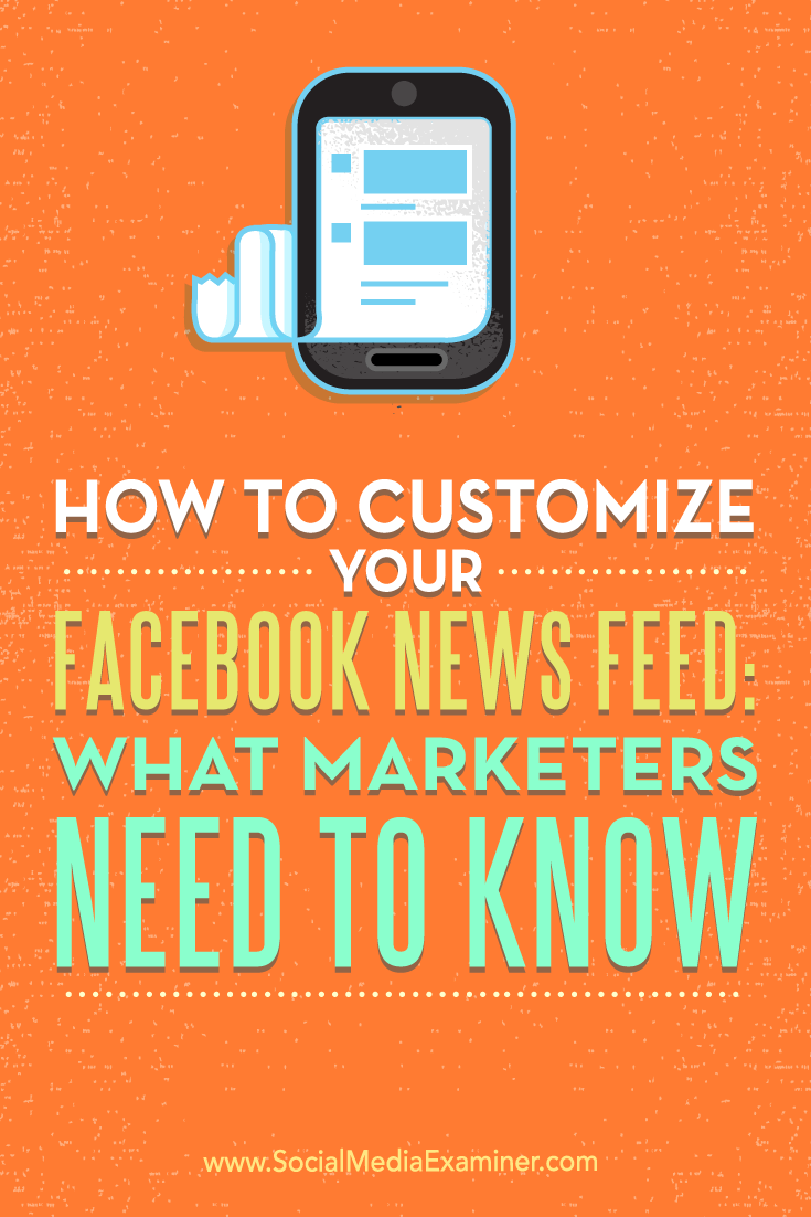 Tips on how marketers can improve productivity by customizing their Facebook News Feed.