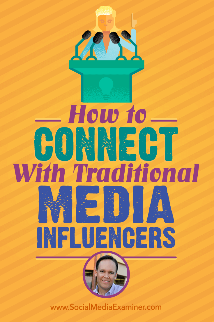 Josh Elledge talks with Michael Stelzner about media relationships and how to connect with traditional media influencers.