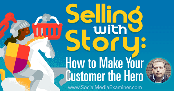 podcast 211 donald miller using story to sell