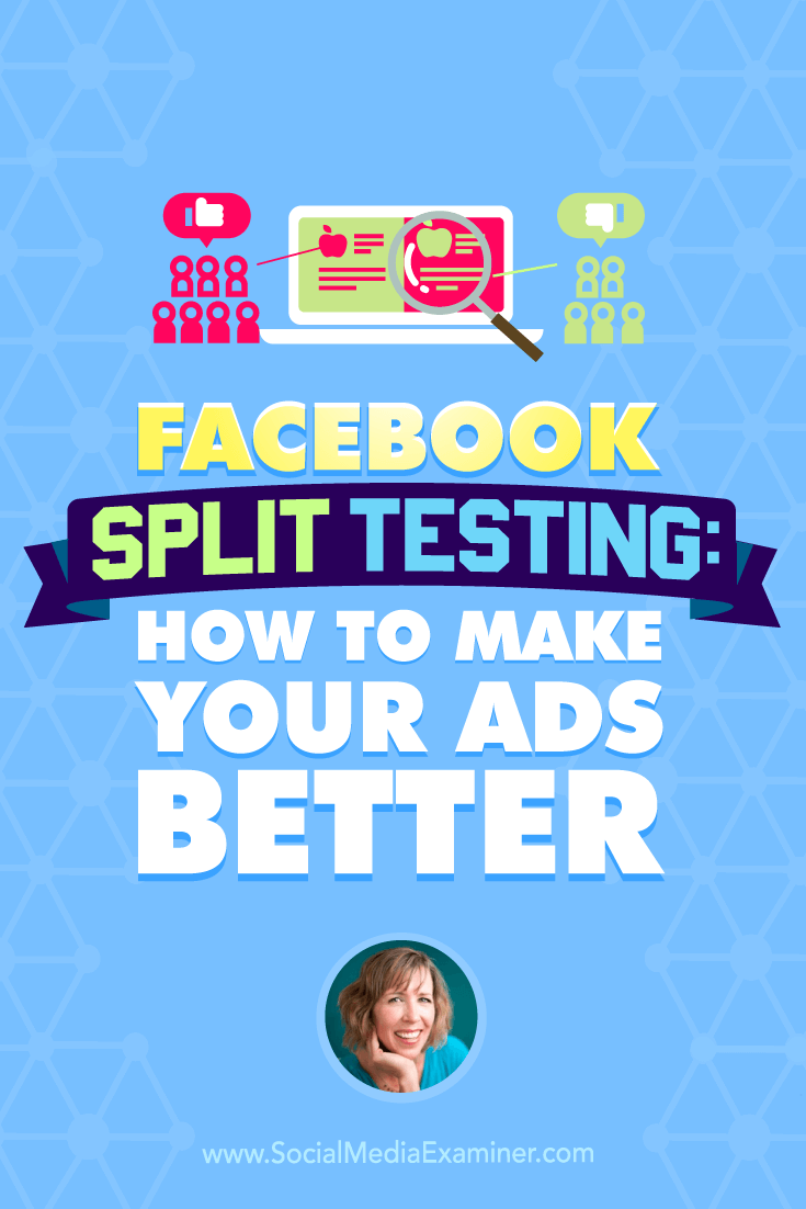 Andrea Vahl talks with Michael Stelzner about how to make your Facebook ads better with split testing.