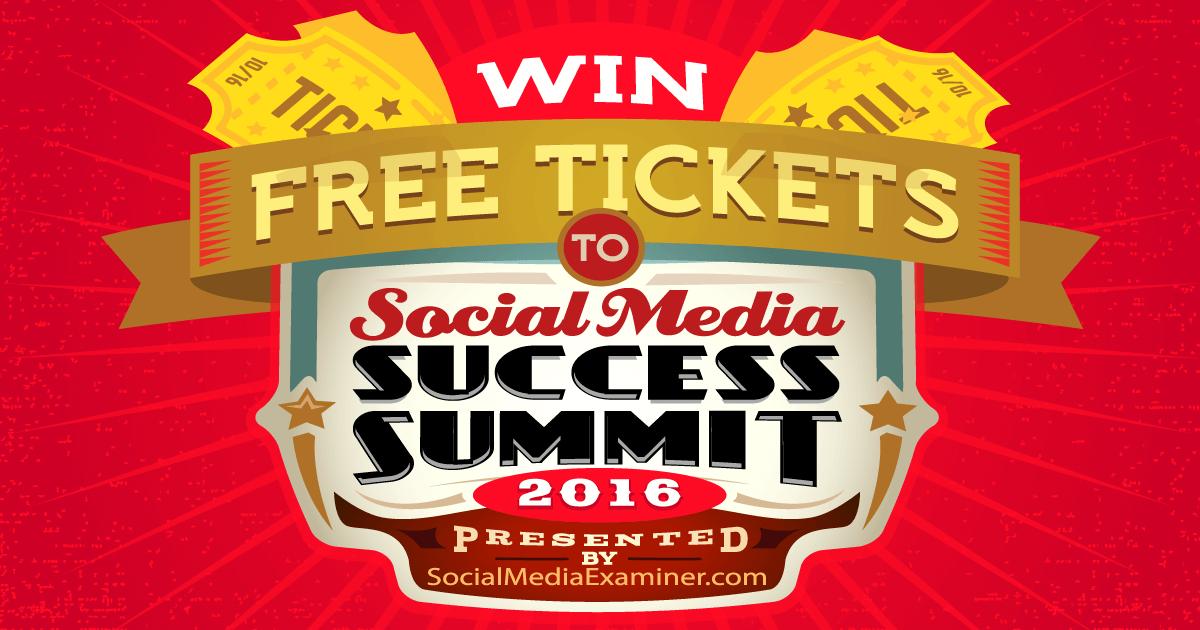 Win Free Tickets to Social Media Success Summit 2016