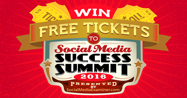 win tickets to social media success summit 2016
