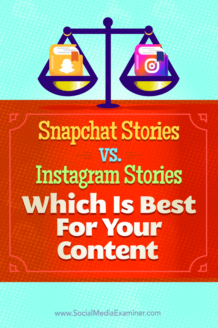 Tips on differences between Snapchat Stories and Instagram Stories, and which is best for your content.