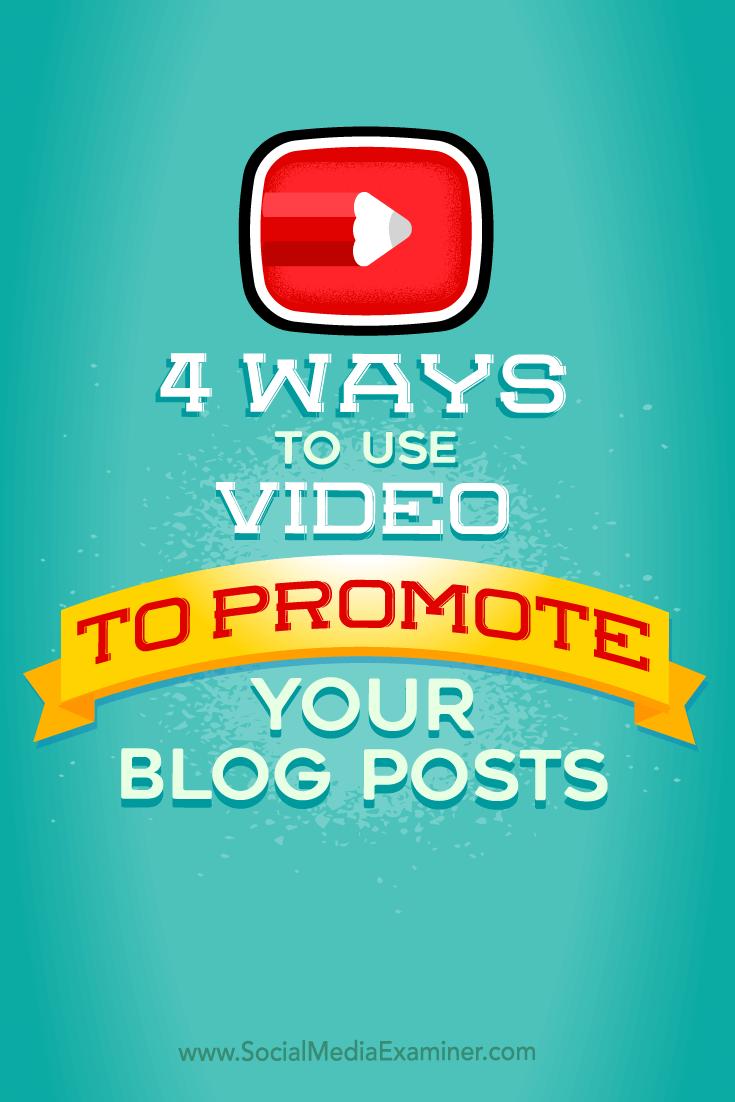 Tipps zu vier Möglichkeiten, Ihre Blog-Beiträge mit Videos zu bewerben.