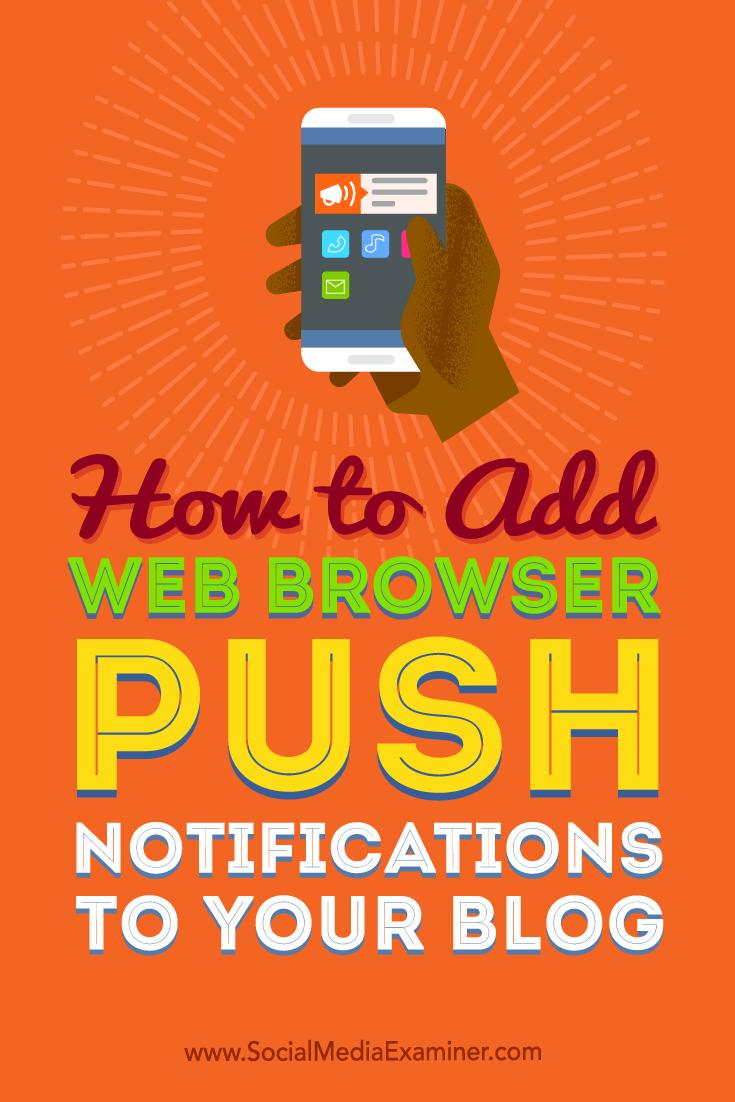Tipps, wie Sie Ihrem Blog Push-Benachrichtigungen für Webbrowser hinzufügen können.