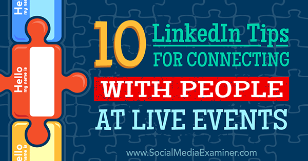 use linkedin to connect with people at live events