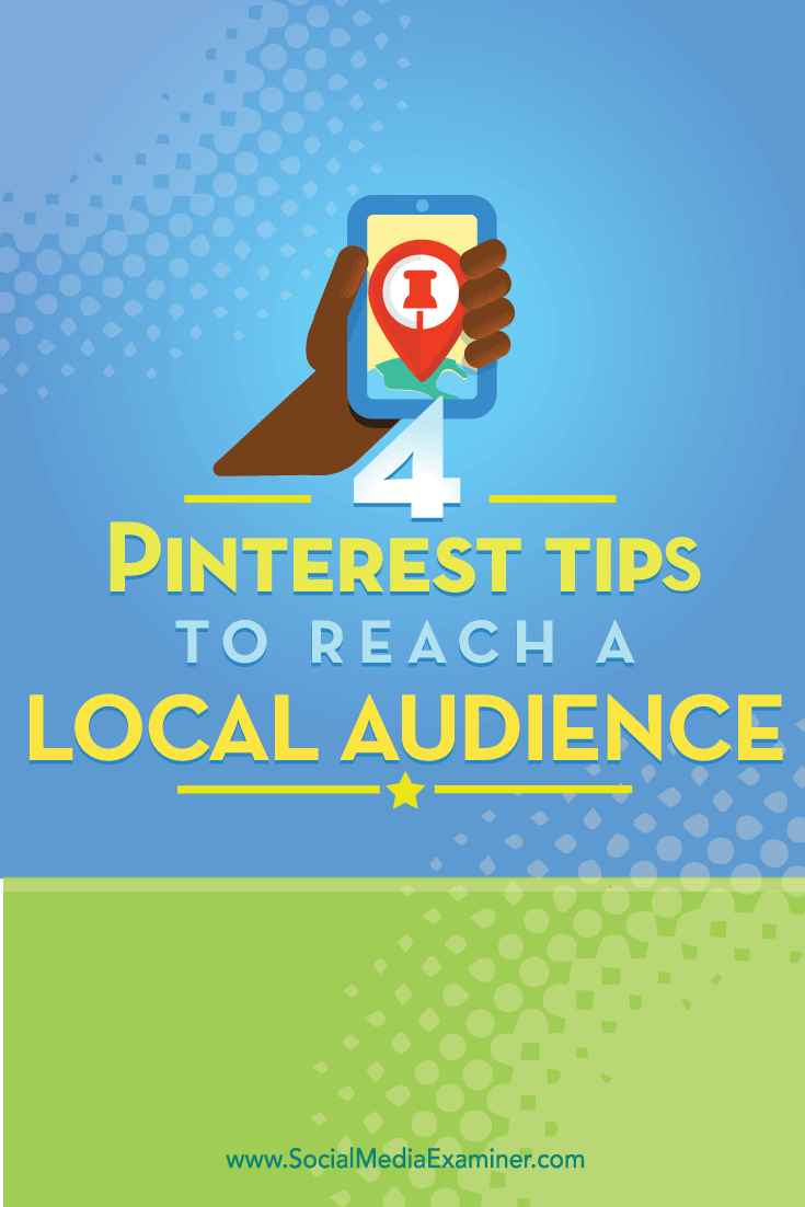 Tips on four ways to reach a local Pinterest audience.