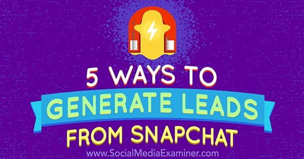 use snapchat for lead generation