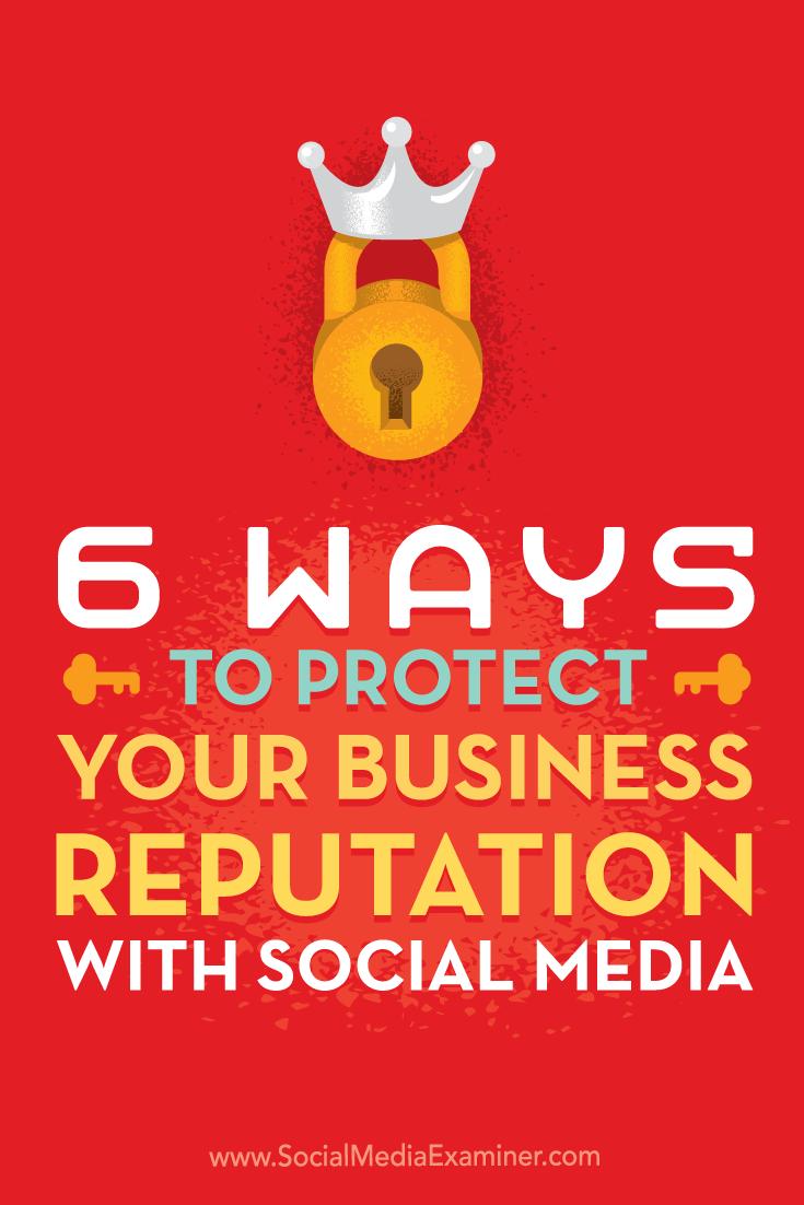 Tipps zu sechs Möglichkeiten, um sicherzustellen, dass Sie die beste Seite Ihres Unternehmens in sozialen Medien präsentieren.