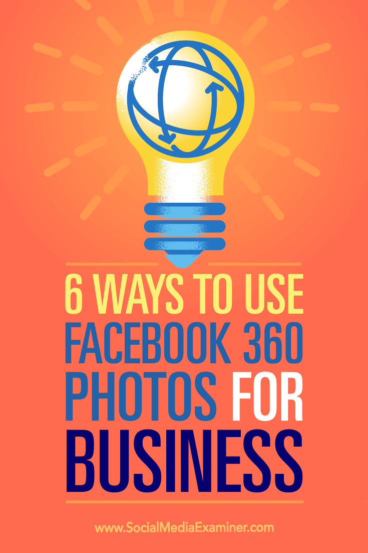 Tips on six ways you can use Facebook 360 photos to promote your business.