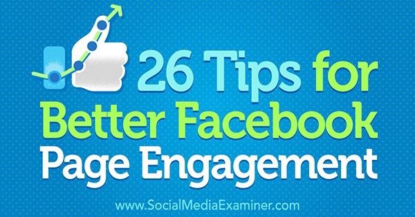 ways to get better facebook post engagement
