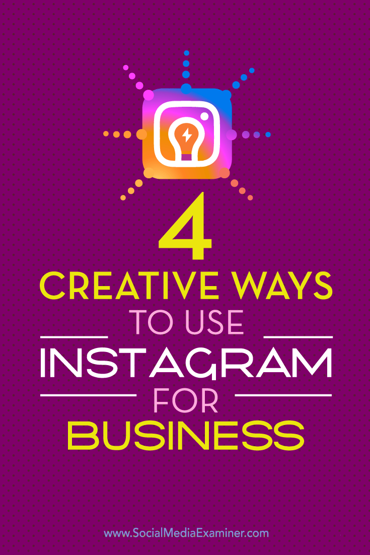 Tips on four unique ways to highlight your business on Instagram.