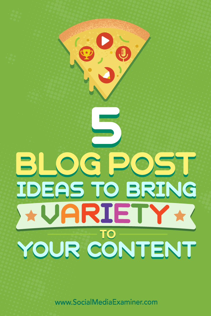 Tips on five types of blog posts you can use to improve your content mix.