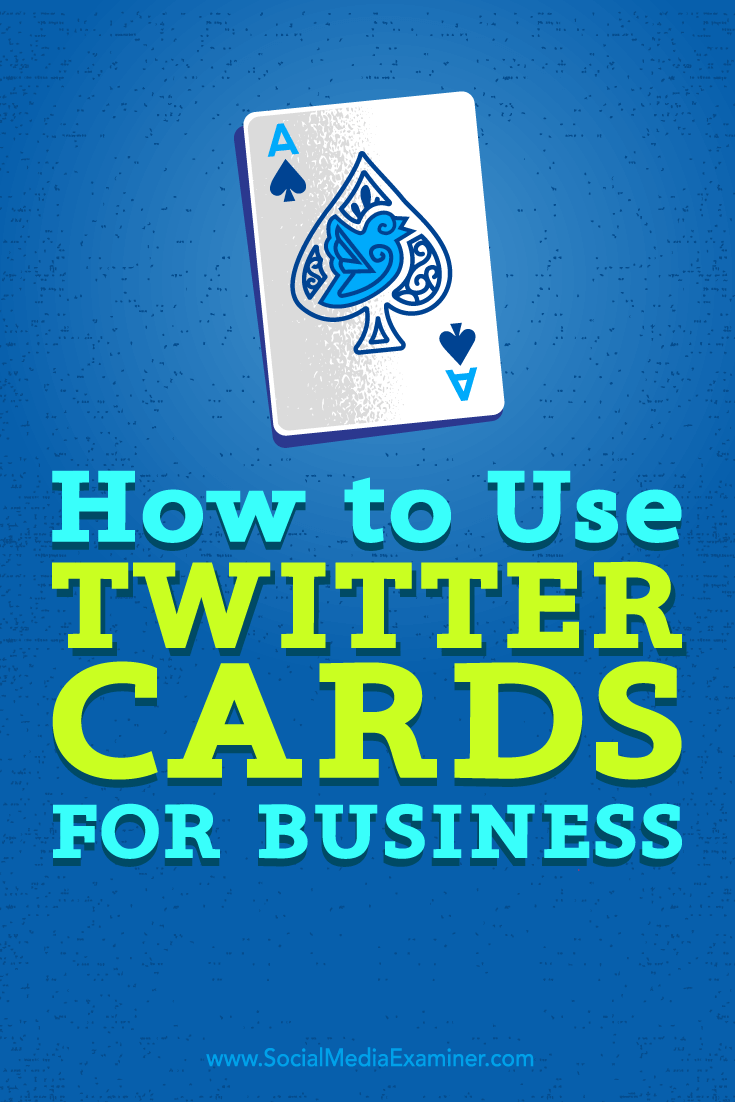 Tips on how you can enhance your business exposure with Twitter cards.
