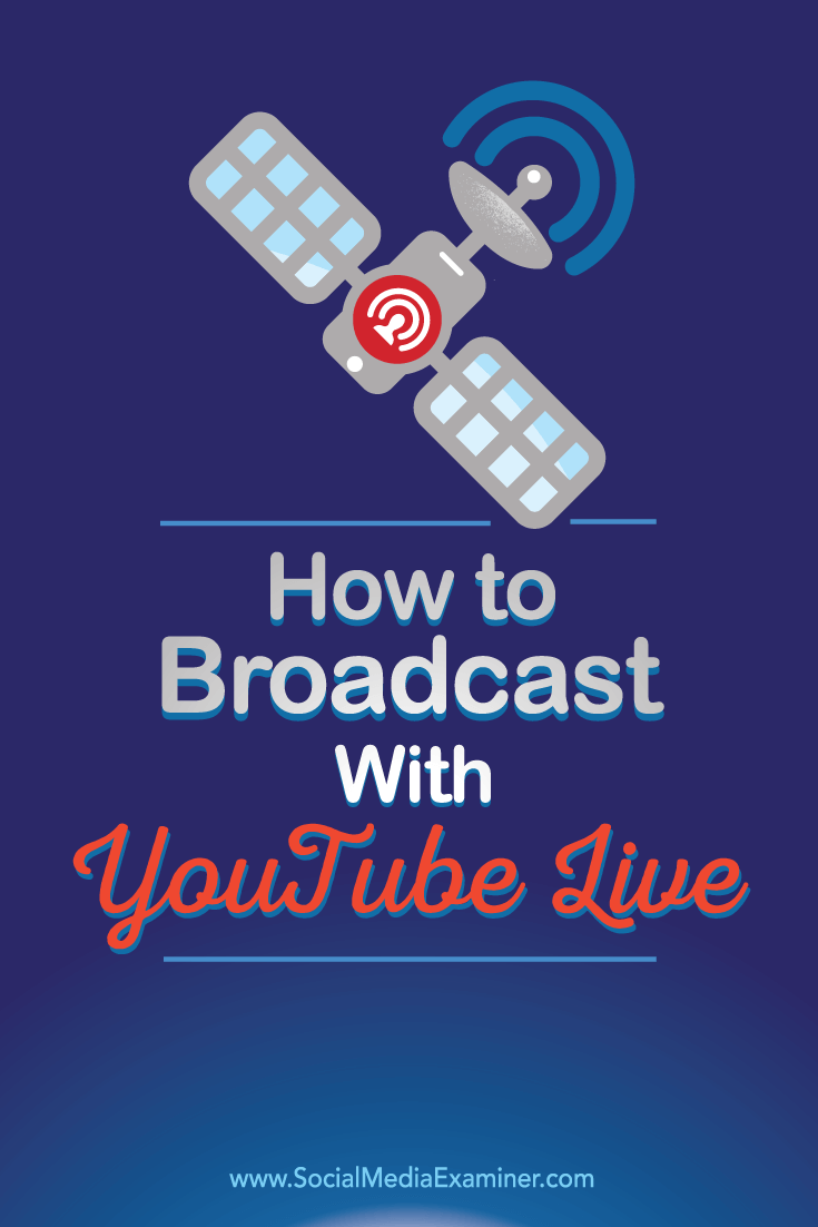 Tips On How To Broadcast Video With Youtube Live