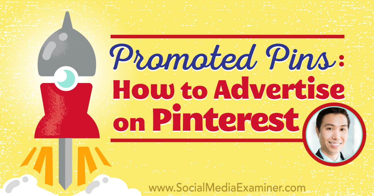 Promoted Pins: How to Advertise on Pinterest