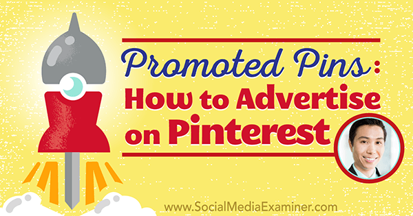 podcast 215 vincent ng pinterest promoted pins