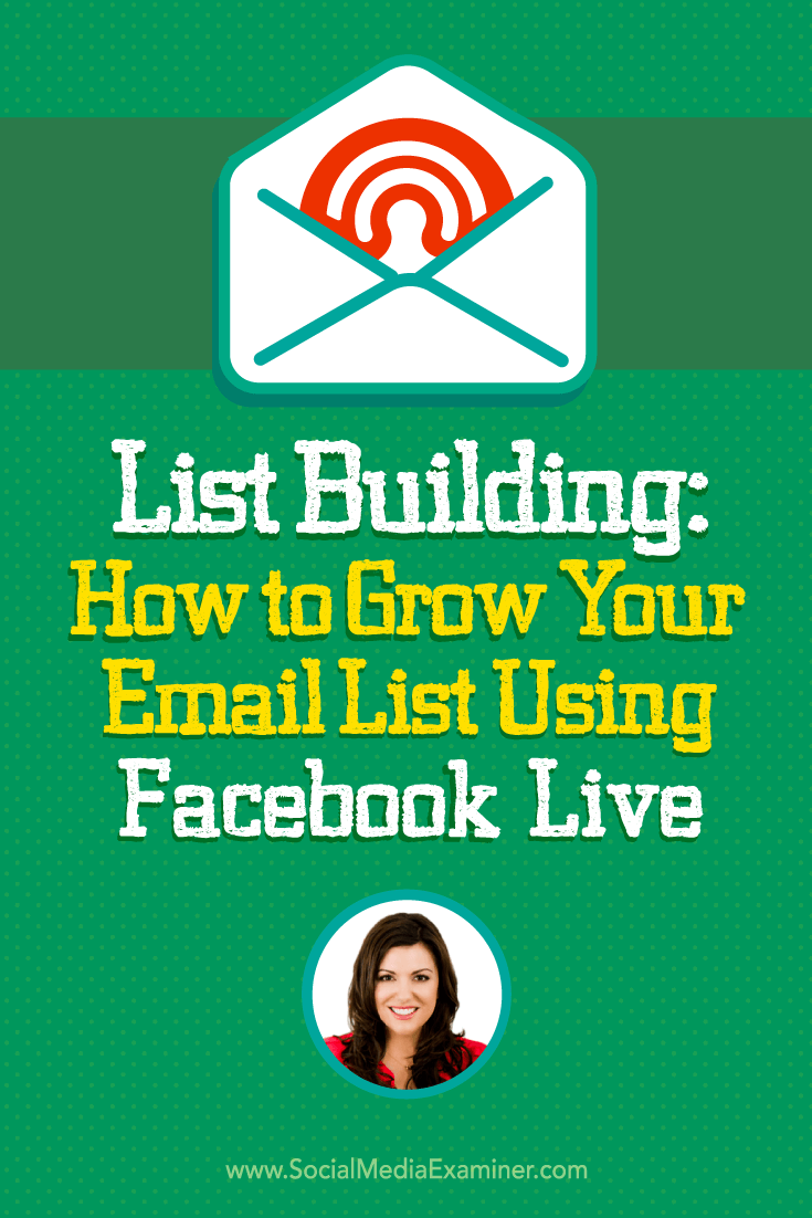Amy Porterfield talks with Michael Stelzner about how to grow your email list using podcasts and Facebook Live.